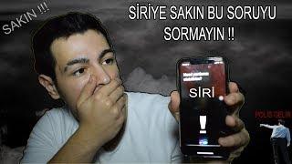 SİRİYE SAKIN BU SORUYU SORMAYIN !! (YOKSA POLİS GELİR !!)