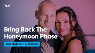 5 Tips To Bring The Honeymoon Phase Back Into Your Relationship | Jon Butcher