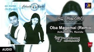 Oba Magemai (Remix) - Ashanthi & Ranidu   Official Audio