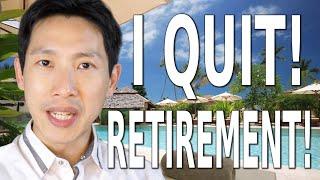 I Quit Retirement!
