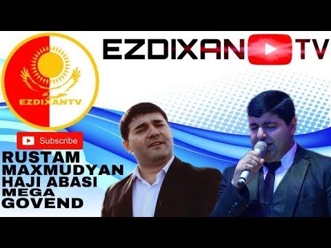 RUSTAM MAXMUDYAN HAJI ABASI MEGA GOVAND /2019/ EZDIXANTV