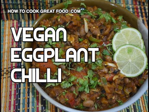 Video Eggplant Vegan Chilli Recipe - Healthy Aubergine