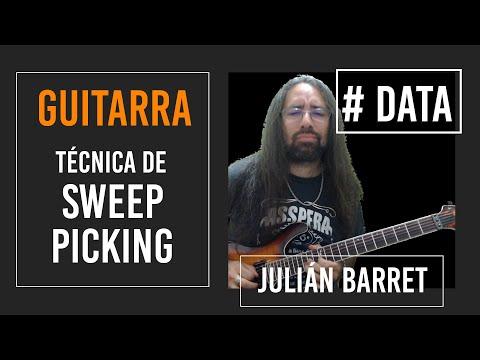 Julián Barrett video Técnica de Sweep Picking - Guitarra  - # DATA - 2020