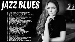 Best Songs Jazz Blues Music | Relax Cafe Musci | Best Jazz Blues Rock Songs Playlist | Love Songs