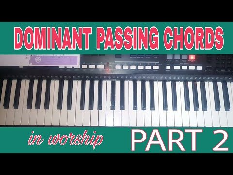 HOW TO PLAY DOMINANT PASSING CHORDS in Nigerian worship part 2