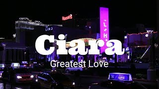 Ciara Greatest Love (Karaoke  Instrumental Version) Lyrics