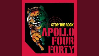 Stop the Rock (Apollo 440 Mix)