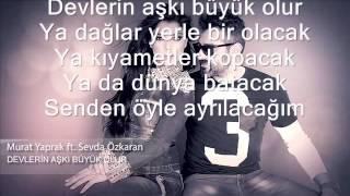 Murat Yaprak - Devlerin Aski Lyrics