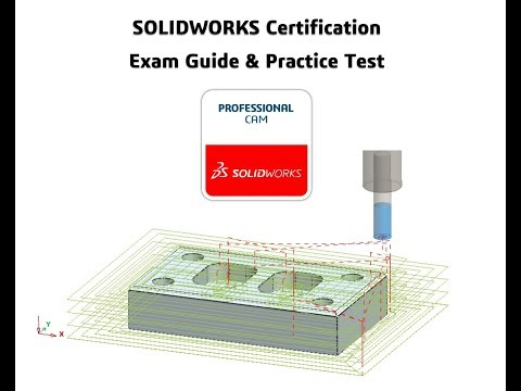 Preparing for the SOLIDWORKS CAM Professional Certification Exam