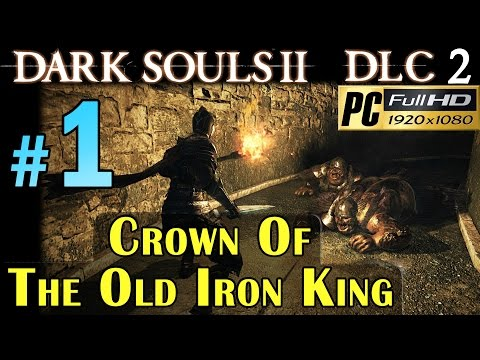 Dark Souls Ii Crown Of The Old Iron King Walkthrough Dark Souls 2