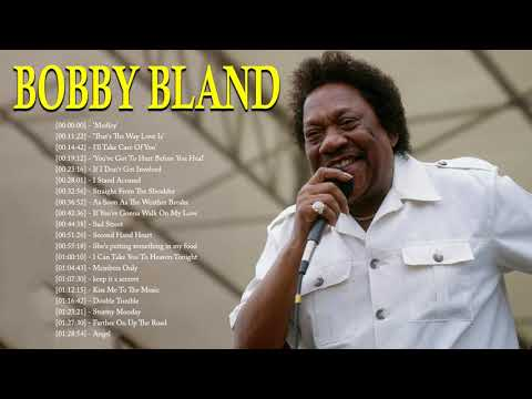 Best Songs Of Bobby Bland Full Album - Bobby Bland Greatest Hits Collection