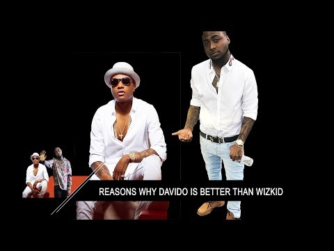 Reasons Why Davido Is Better Than Wizkid