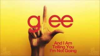 And I Am Telling You I'm Not Going | Glee [High Quality Mp3 FULL STUDIO]