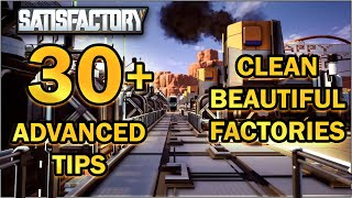 30+ Advanced Tips for Cleaner, Neater, Beautiful Factories [Satisfactory Game]