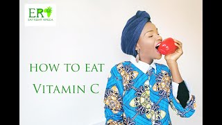 How to Eat Vitamin C