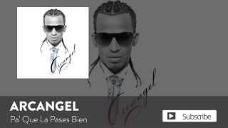 Pa' Que La Pases Bien (Auido) - Arcangel (Video)