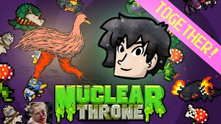 NUCLEAR THRONE TOGETHER with Kakujo! (Double Chicken Double Loop)