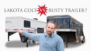 An Affordable Horse Trailer Without Rust!? | Lakota Colt Edition