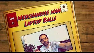 Merchandise Man Printed Laptop Balls Issue #3