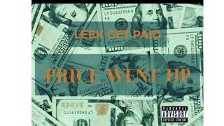 LEEKGETPAID   PRICE WENT UP (Official Audio)
