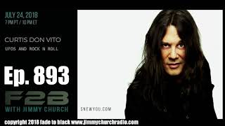 Ep. 893 FADE to BLACK Jimmy Church w/ Curtis Don Vito : SNEW : UFOs and Rock n Roll : LIVE