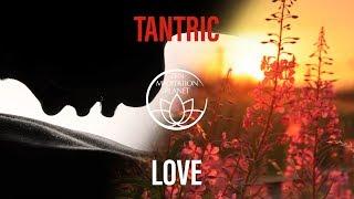 Tantra Mantra Meditation Music - Tantric Sexuality Playlist