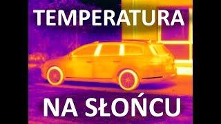 Ciekawostka: Samochód Na Słońcu   Jaka Temperatura?