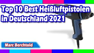 Top 10 Best Heißluftpistolen in Deutschland 2021