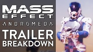 MASS EFFECT: ANDROMEDA Cinematic Reveal Trailer BREAKDOWN! (Confirmed Info + Speculation!)