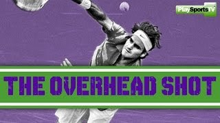 Mastering the Overhead Shot – Tennis Skills and Drills