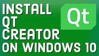 How To Install Qt Creator on Windows 10 (2020)
