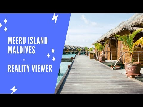 Maldives || Meeru Island Resort & Spa  Reality Viewer 2019 - Beach Villa, Watter Villa & Lunch Time