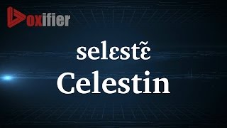 How to Pronunce Celestin in French - Voxifier.com