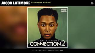 Jacob Latimore   Heartbreak Made Me (Audio)