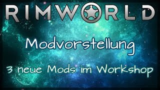 0 5] Mod Overview Part 2 - More Mods! | Rimworld Super