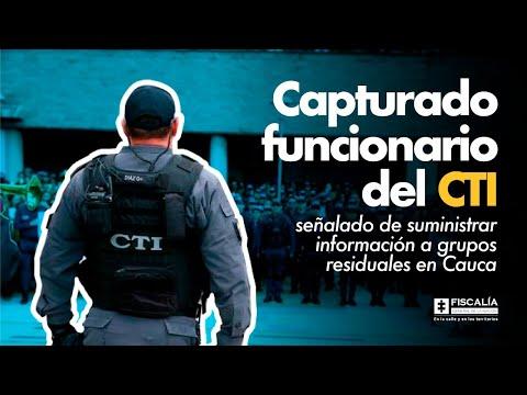 Fiscal Barbosa: Capturado funcionario del CTI que suministraría información a grupos residuales en Cauca