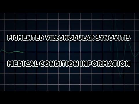 Video Pigmented villonodular synovitis (Medical Condition)