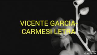 Vicente Garcia - Carmesí Letra