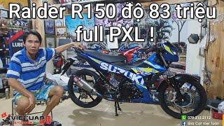 KSH độ Raider R150 full PXL 83 triệu ! Có gì mà mắc vậy ?