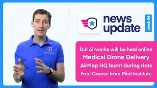 Drone News: DJI Airworks moves online. Zipline medical delivery. AirMap HQ Fire. Free course.