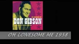 DON GIBSON - OH LONESOME ME