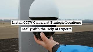 Install CCTV Camera at Strategic Locations Easily with the Help of Experts?