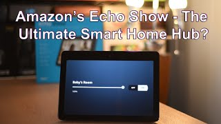 Amazon Echo Show (2nd Gen) Review - The Ultimate Smart Home Hub?
