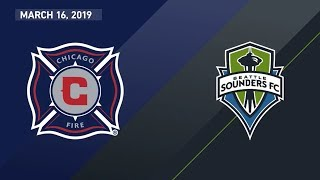 Chicago Fire vs. Seattle Sounders FC | HIGHLIGHTS - March 16, 2019
