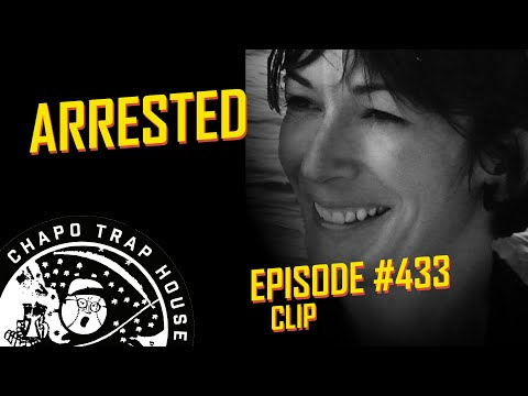 Ghislaine Maxwell Arrested | Chapo Trap House | Episode 433