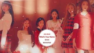 (G)I-DLE - What's Your Name [ BASS BOOSTED ]  🎧 🎵