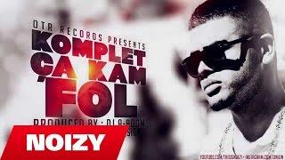 Noizy   Komplet Ca Kam Fol (Prod. By A Boom)