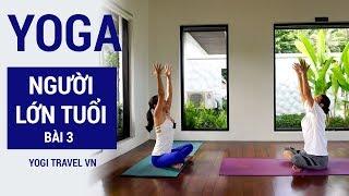 Bài 3 - Yoga cho người lớn tuổi | Tập Yoga tại nhà
