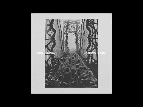 Leon Vynehall - Nothing Is Still (Full Album 2018)