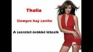 Thalia - Siempre hay cariño: A szeretet örökké létezik (magyar dalszöveg)